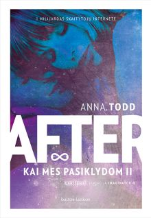 Anna Todd - After. Kai mes pasiklydom II