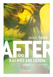 Anna Todd - After. Kai mes abejojom