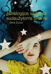 Silvia Zucca - Astrologijos vadovas sudaužytoms širdims