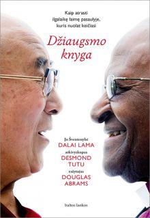 Jo Šventenybė Dalai Lama, arkivyskupas Desmond Tutu ir rašytojas Douglas Abrams - Džiaugsmo knyga