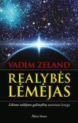 Vadim Zeland - Realybės lėmėjas. Likimo valdymo galimybių autoriaus knyga