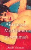 Andre Salmon - Aistringas Modiljanio gyvenimas