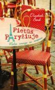 Elizabeth Bard - Pietūs Paryžiuje. Meilės istorija su receptais