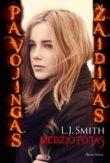 """L.j. Smith - Medžiotojas. Ciklo """"Pavojingas žaidimas"""" 1-oji knyga"""