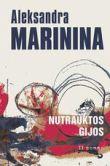 Aleksandra Marinina - Nutrauktos gijos. II tomas