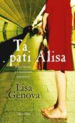 Lisa Genova - Ta pati Alisa