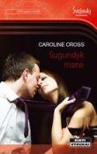 Caroline Cross - Sugundyk mane
