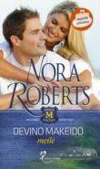 Nora Roberts - Devino Makeido meilė. Broliai Makeidai. 3 knyga