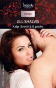Jill Shalvis - Kaip išvesti jį iš proto