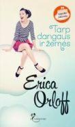 Erica Orloff - Tarp dangaus ir žemės