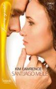Kim Lawrence - Santjago meilė