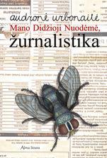 Audronė Urbonaitė - Mano Didžioji Nuodėmė, žurnalistika