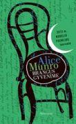 Alice Munro - Brangus gyvenime