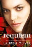 "Lauren Oliver - Requiem. Knygų ""Delirium. Meilės karštinė"" ir ""Pandemonium"" tęsinys"