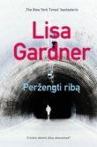 Lisa Gardner - Peržengti ribą