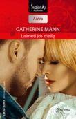 Catherine Mann - Laimėti jos meilę. Alfa brolija. 5 knyga