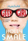 Holly Smale - Moksliukė. Geek girl. Ciklo