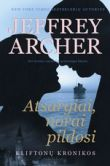 Jeffrey Archer - Atsargiai, norai pildosi