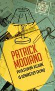 Patrick Modiano - Povestuvinė kelionė. Iš užmaršties gelmių