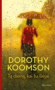 Dorothy Koomson - Tą dieną, kai tu išėjai