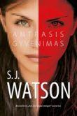 S.J. Watson - Antrasis gyvenimas