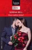 Serena Bell - Visos naktys tinka?