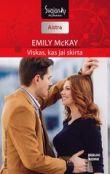 Emily McKay - Viskas, kas jai skirta. Broliai Keinai. 4 knyga