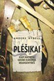 Anders Rydell - Plėšikai. Kaip nacistai grobė Europos brangenybes