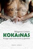 Magnus Linton - Kokainas. Knyga apie tuos, kurie jį gamina
