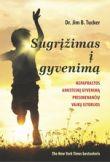 Jim B. Tucker - Sugrįžimas į gyvenimą: Nepaprastos ankstesnį gyvenimą prisimenančių vaikų istorijos