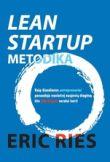 Eric Ries - LEAN STARTUP metodika: Kaip šiandienos antrepreneriai panaudoja nuolatinį naujovių diegimą itin sėkmingam verslui