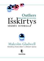 Malcolm Gladwell - Išskirtys: sėkmės istorija