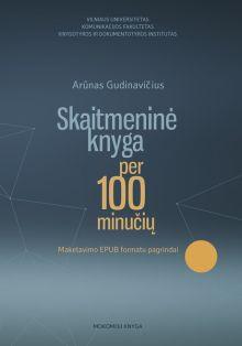 Arūnas Gudinavičius - Skaitmeninė knyga per 100 minučių. Maketavimo EPUB formatu pagrindai